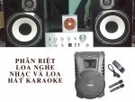 Sự khác nhau giữa loa nghe nhạc và loa hát karaoke