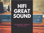 Cách xác định, chọn lựa và đặt hệ thốngâm thanh HiFi đúng như thế nào?