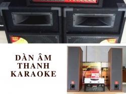 Kinh nghiệm chọn mua dàn âm thanh karaoke gia đình và kinh doanh hay giá tiền phù hợp